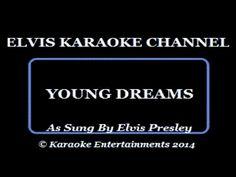 Karaoke Elvis Young Dreams - YouTube