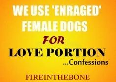 Fire In The Bone: AMAZING CONFESSIONS TO LEARN FROM.....Be Patient w...
