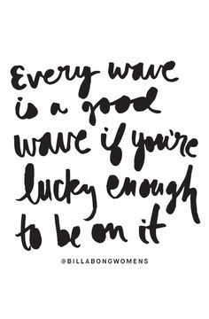 every wave is a good wave if you're l u c k y enough to be on it #BillabongWomens