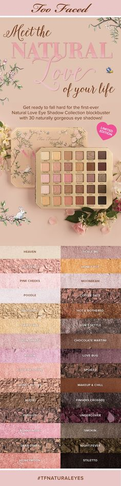 Too Faced Natural Love Eyeshadow Palette, 30 gorgeous shades! I\'m in love!!  pinterest:  katepisors