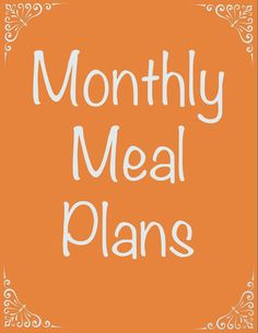 My Monthly Menu Plan + 46 Free Recipes from The Things I Love Most