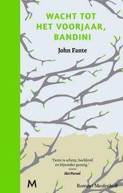 Wacht tot het Voorjaar Bandini, John Fante (uitgeverij Meulenhoff) http://iboek.weebly.com/recensies/wacht-tot-het-voorjaar-bandini-john-fante