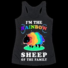 301b11a952299b I m The Rainbow Sheep Of The Family Racerback Tank