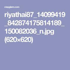 riyathai87_14099419_842874175814189_150082036_n.jpg (620×620)