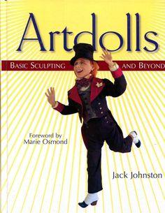 Artdolls : Basic Sculpting and Beyond by Jack Johnston (2003, Hardcover)