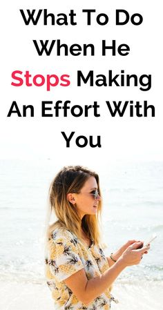 What to do when your boyfriend stops making an effort in your relationship and stops texting and calling. How to deal with a ghosting break up and the pain of heart break from someone who doesn't care about you. Relationship problems are tough and these are the best tips to deal with it. #relationships #breakup #heartbreak #dating #love #relationshipadvice