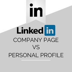 LinkedIn Company Page Vs Personal Profile: Which Is Better?