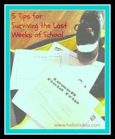 5 Tips for Surviving the Last Few Weeks of School