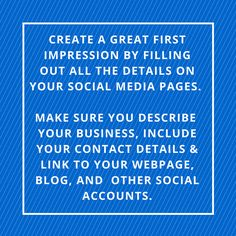 Create a great first impression by filling out all the details on your social media pages. ‪#‎socialmedia‬ ‪#‎uptodate