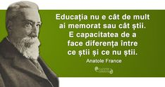 Un om educat, citat de Anatole France Anatole France, Beef Steak, Steak Recipes, True Words, Theater, Thoughts, Awesome, Quotes, Movies