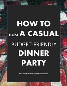 You don't have to shy away from hosting a dinner party because you don't think you can create delicious meals without breaking the budget and going broke.