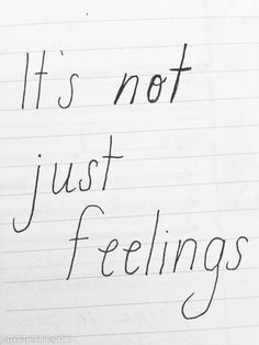 Its not just feelings quotes quote girl girly quotes emotions feelings girl quotes girl sayings girl quote and sayings