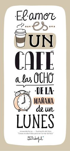 seeee. cafe, lunes, palabras amor