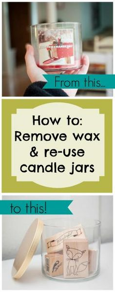Great tip for getting that last inch of wax out of candle jars and cleaning them up to be repurposed into something new.