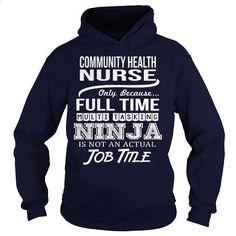 Awesome Tee For Community Health Nurse #hoodie #Tshirt. BUY NOW => https://www.sunfrog.com/LifeStyle/Awesome-Tee-For-Community-Health-Nurse-96648853-Navy-Blue-Hoodie.html?id=60505