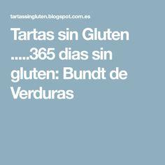 Tartas sin Gluten .....365 dias sin gluten: Bundt de Verduras