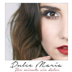 Un Minuto Sin Dolor - Single by Dulce María