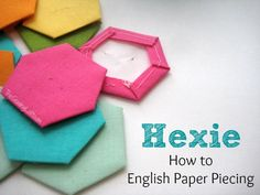 Learn about English Paper Piecing & Hexies.  Free template pattern included.  Great for using up scraps of fabric. The Sewing Loft #hexies #sewing #scrapfabric