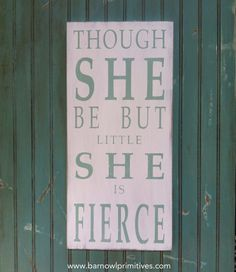 Though She Be But Little She Is Fierce Typography Word Art Sign - The Perfect Sign for a Nursery via Etsy