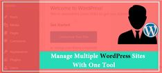 How to Manage Multiple WordPress Sites With One Tool