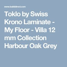 Toklo by Swiss Krono Laminate - My Floor - Villa 12 mm Collection Harbour Oak Grey