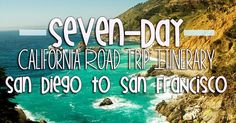 The Siberian American: California Road Trip: Seven-Day Itinerary from San Diego to San Francisco