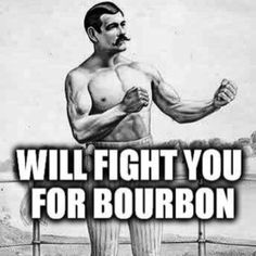 So watch out! Bourbon Gifts, Bourbon Drinks, Best Bourbons, Whiskey Girl, Art Of Manliness, Alcohol Humor, Make A Man, Bowties, Man Stuff