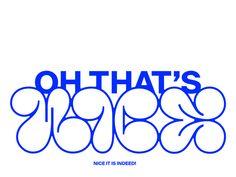 Oh that's NICE by Mykolas Saulytis on Dribbble Typography Poster Design, Typographic Design, Vintage Typography, Typography Letters, Typography Inspiration, Graphic Design Posters, Typography Logo, Type Design, Logo Design
