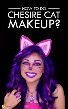 How To Do Chesire Cat Makeup?