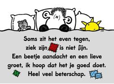 Heel veel beterschap. Get Well Soon Quotes, Qoutes, Funny Quotes, Get Well Wishes, Word Board, Birthday Wishes, Memes, Cool Words, Sick