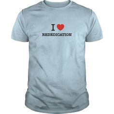 I Love REDEDICATION #gift #ideas #Popular #Everything #Videos #Shop #Animals #pets #Architecture #Art #Cars #motorcycles #Celebrities #DIY #crafts #Design #Education #Entertainment #Food #drink #Gardening #Geek #Hair #beauty #Health #fitness #History #Holidays #events #Home decor #Humor #Illustrations #posters #Kids #parenting #Men #Outdoors #Photography #Products #Quotes #Science #nature #Sports #Tattoos #Technology #Travel #Weddings #Women