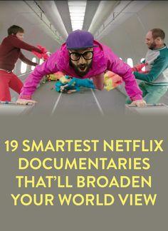 19 smartest Netflix documentaries that'll broaden your world view