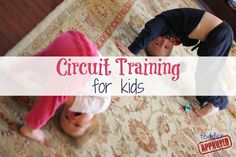 Stuck indoors? Circuit training lets kids and adults get out some energy trying to do short bursts of physical activities indoors
