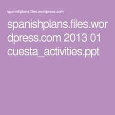 spanishplans.files.wordpress.com 2013 01 cuesta_activities.ppt
