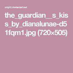 the_guardian__s_kiss_by_dianalunae-d51fqm1.jpg (720×505)