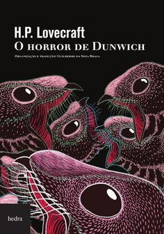 Hedra (2012) edition of Lovecraft's The Dunwich Horror