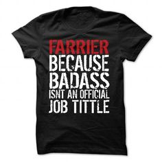 FARRIER Because BassAss Isnt An Official Job Tittle - #mason jar gift #gift exchange. WANT THIS => https://www.sunfrog.com/Funny/FARRIER-Because-BassAss-Isnt-An-Official-Job-Tittle.html?68278