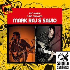 Couldn't get enough of 'Spirited Saturdays' last week? Well, there's more for you.. Mark Raj & Savio Sebastian performing live this Saturday at The Beer Cafe, Koregaon Park, Pune. For more details, contact 020- 65335552/ 9960715552.