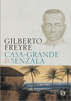 Casa-Grande & Senzala - 9788526008694 - Livros na Amazon Brasil