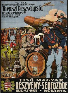 My Favorite WWI Propaganda Poster—Austro-Hungarian Victory Toast Basically this was an advertisement for a Hungarian beer company. In this poster Austro-Hungarian and German soldiers enjoy a beer.