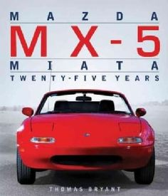 Mazda MX-5 Miata: Twenty-Five Years (Hardcover) - 16097529 - Overstock.com Shopping - Great Deals on Automotive