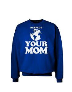TooLoud Respect Your Mom - Mother Earth Design Adult Dark Sweatshirt