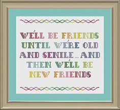 Hey, I found this really awesome Etsy listing at https://www.etsy.com/listing/100839510/well-be-friends-until-were-old-and
