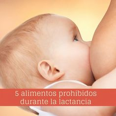 5 alimentos prohibidos durante la lactancia | Blog de BabyCenter