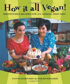 How It All Vegan!: Irresistible Recipes for an Animal-Free Diet by Tanya Barnard,http://www.amazon.com/dp/1551520672/ref=cm_sw_r_pi_dp_V03Rsb1GJ2AM8108