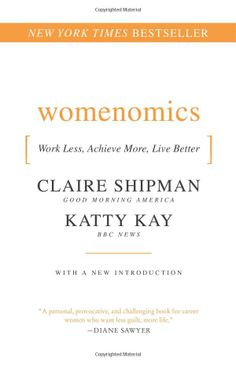 Womenomics, by Katty Kay and Claire Shipman.