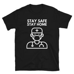 please stay home The perfect shirt for t - Test Corona Shirt, Hero Of The Day, Listening To You, Stay Safe, Hospitals, Volunteers, Nurses, Doctors, Trending Outfits