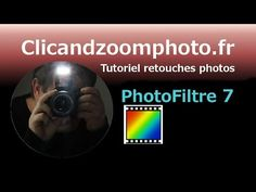 Tutoriels Photofiltre 7 - Clic And Zoom Photo