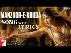 मंज़ूर-ए-खुदा Manzoor-E-Khuda Lyrics- Thugs Of Hindostan Dhoom 3, Sunidhi Chauhan, Aditya Chopra, Yash Raj Films, Amitabh Bachchan, Movie Gifs, Bollywood Songs, Indian Movies, Latest Movies