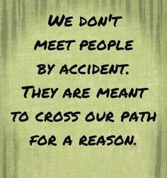 Quote: We Don't Meet People By Accident